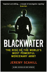 Schahill J. Blackwater. The Rise of the World's Most Powerful Mercenary Army.