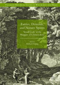 "Fairies, Demons, and Nature Spirits: ""Small Gods"" at the Margins of Christendom"