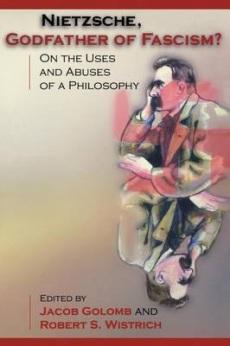 Golomb J. Nietzsche: Godfather of Fascism