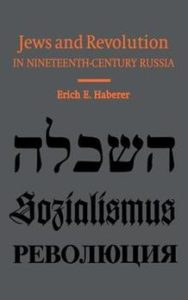 Haberer E.E. Jews and Revolution in Nineteenth-Century Russia
