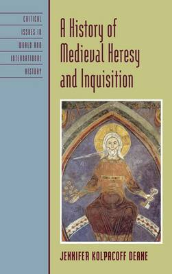 Deane J. K. A History of Medieval Heresy and Inquisition