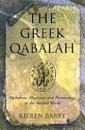 Barry K. The Greek Qabalah: Alphabetic Mysticism and Numerology in the Ancient World
